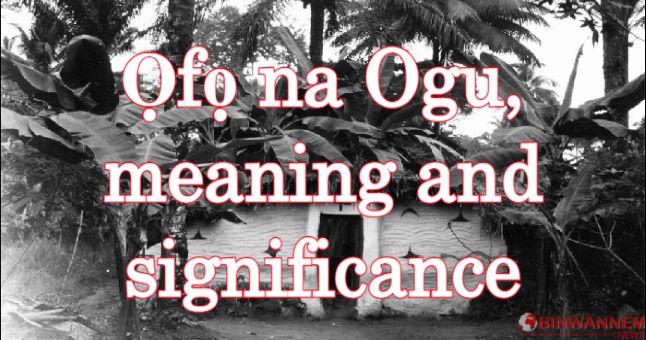 Ọfọ na Ogu, meaning and significance