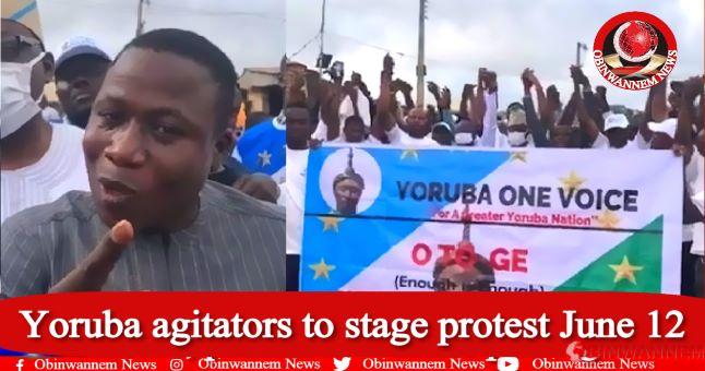 Yoruba agitators to stage protest June 12