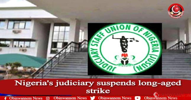 Nigeria's judiciary suspends long-aged strike